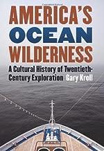 America's Ocean Wilderness: A Cultural History of Twentieth-Century Exploration