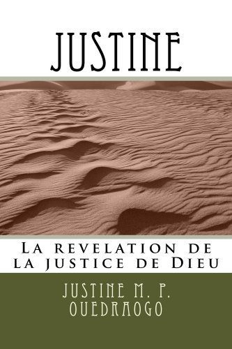 Book: Justine - La révélation de la justice de Dieu (French Kindle Edition) by Justine M.P. Ouedraogo