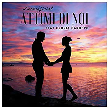 Attimi Di Noi (feat. Gloria Caroppo)
