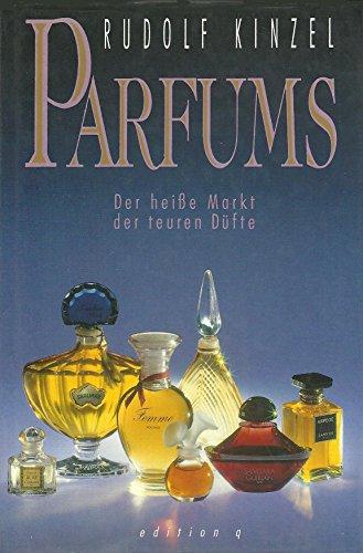 Parfums. Der heiße Markt der teuren Düfte