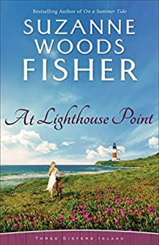 At Lighthouse Point (Three Sisters Island Book #3) by [Suzanne Woods Fisher]