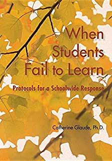 When Students Fail to Learn: Protocols for a Schoolwide Response