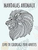 Mandalas animaux - Livre de coloriage pour adultes: 60 magnifiques mandalas | Le parfait livre anti-stress avec des motifs relaxants | Pages de ... de l'anxiété | Girafe, papillons, chevaux ...