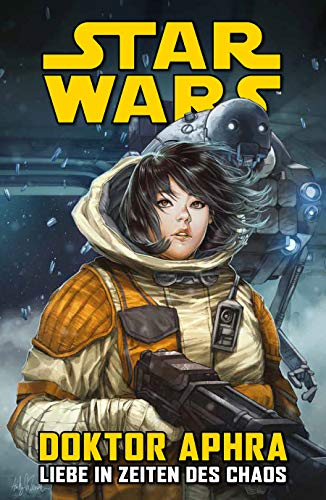 Star Wars Comics: Doktor Aphra IV: Liebe in Zeiten des Chaos