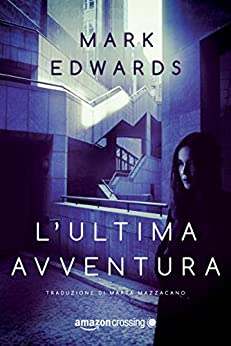 L'ultima avventura di [Mark Edwards, Marta Mazzacano]