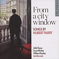 From a City Window: Songs By Hubert Parry