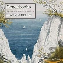 Mendelssohn: Complete Solo Piano Music Vol.1