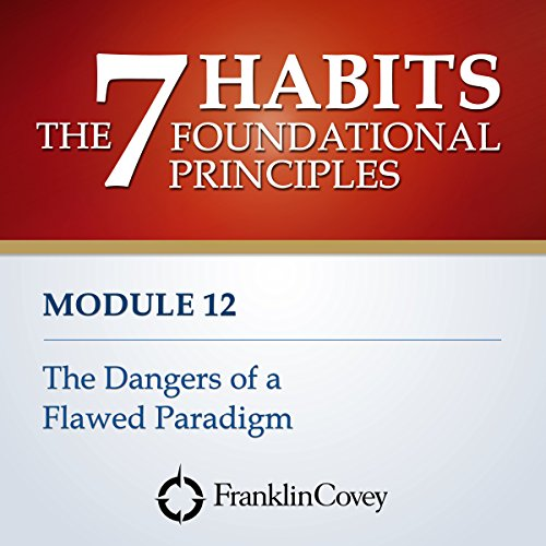 Couverture de Module 12 - The Dangers of a Flawed Paradigm