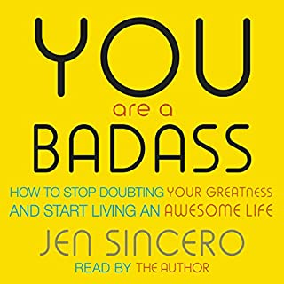 You Are a Badass     How to Stop Doubting Your Greatness and Start Living an Awesome Life              De :                                                                                                                                 Jen Sincero                               Lu par :                                                                                                                                 Jen Sincero                      Durée : 5 h et 44 min     75 notations     Global 4,7