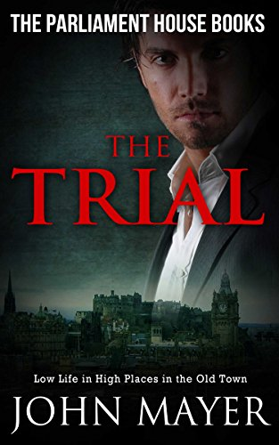 Book: The Trial - Dark Urban Scottish Crime Story (Parliament House Books Book 1) by John Mayer