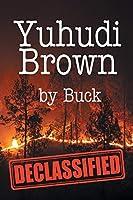 """Yuhudi Brown: """"Declassified"""""""