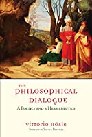 The Philosophical Dialogue: A Poetics and a Hermeneutics
