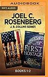 Joel C. Rosenberg J. B. Collins Series: Books 1-2: The Third Target & the First Hostage - Joel C. Rosenberg