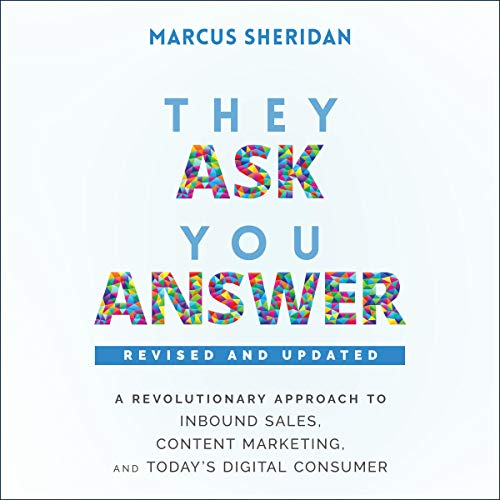 They Ask, You Answer Audiobook By Marcus Sheridan cover art
