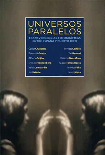 Universos paralelos:transvergencias fotográficas entre españa y Puerto Rico (Recorridos Cruzados, 52)