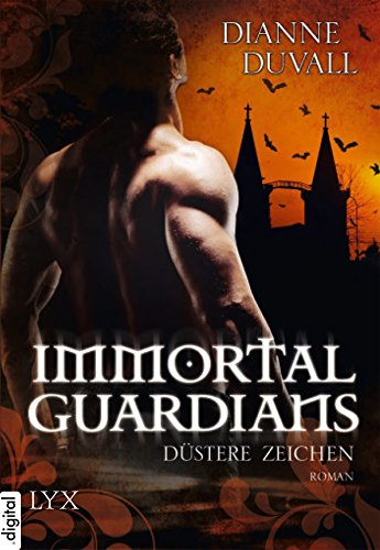 Immortal Guardians - Düstere Zeichen (Immortal-Guardians-Reihe 1)