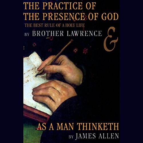 The Practice of the Presence of God & As a Man Thinketh audiobook cover art