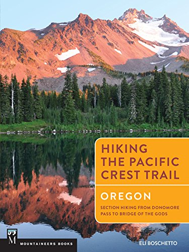 Hiking the Pacific Crest Trail: Oregon: Section Hiking from Donomore Pass to Bridge of the Gods
