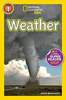 [Kristin Baird Rattini]のNational Geographic Readers: Weather (English Edition)
