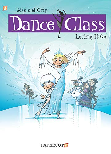 Dance Class #10: Letting It Go (Dance Class Graphic Novels, 10)