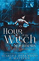 Hour of the Witch Spinners: Spinners-Book 1