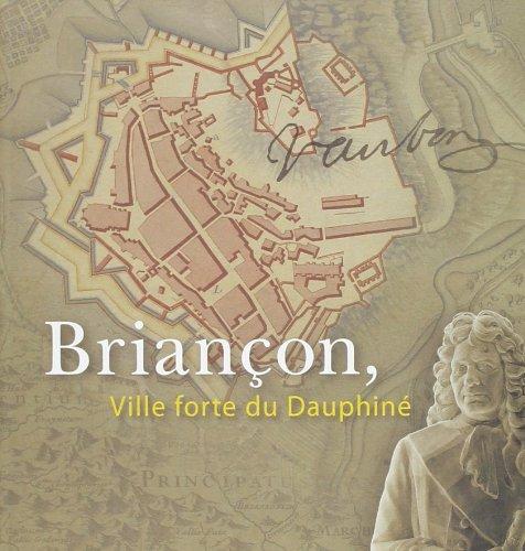 Briancon Ville Forte du Dauphine Histoire de Briancon Fortifications Vauban