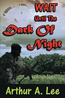 Wait Until The Dark Of Night (The Arthur A. Lee Mystery and Adventure Series) (Volume 2)