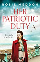 Her Patriotic Duty: An emotional and gripping WW2 historical novel
