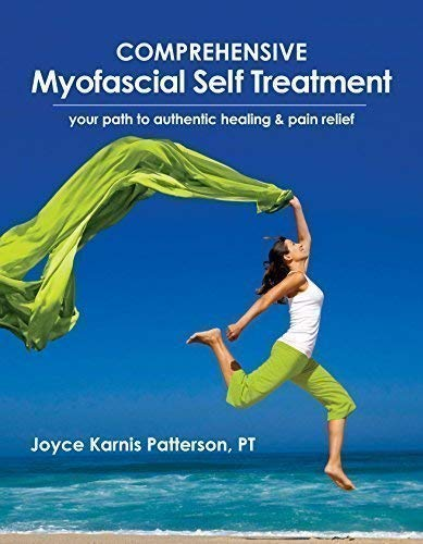 Comprehensive Myofascial Self Treatment - your path to authentic healing & pain relief