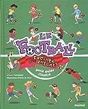 Le football raconté aux enfants - Petit guide illustré