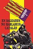 EN BALEARES NO HABLAMOS CATALÁN