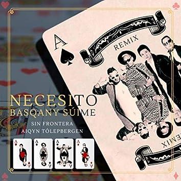 Basqany Súime / Necesito (Remix) [feat. Aiqyn Tólepbergen]