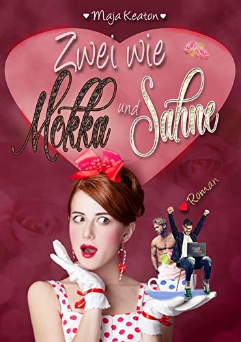 Zwei wie Mokka und Sahne: Liebesroman, romantische Komödie