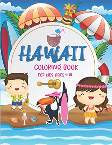 Hawaii Coloring Book For Kids Ages 4-10
