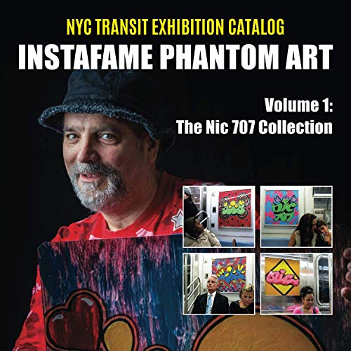 Compare Textbook Prices for InstaFame Phantom Art Volume 1: The Nic 707 Collection NYC Transit Exhibition Catalog  ISBN 9781736756409 by Miteff, Karim