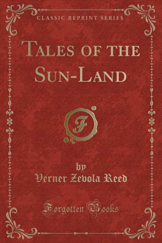Tales of the Sun-Land (Classic Reprint)