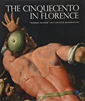 The Cinquecento in Florence: Modern Manner and Counter-Reformation