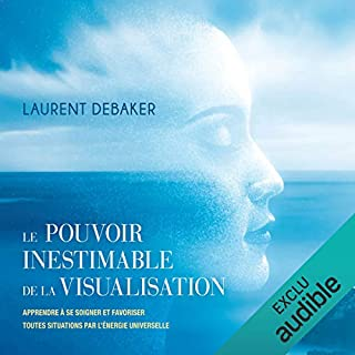 Le pouvoir inestimable de la visualisation                   De :                                                                                                                                 Laurent Debaker                               Lu par :                                                                                                                                 Laurent Debaker                      Durée : 1 h et 17 min     21 notations     Global 4,5