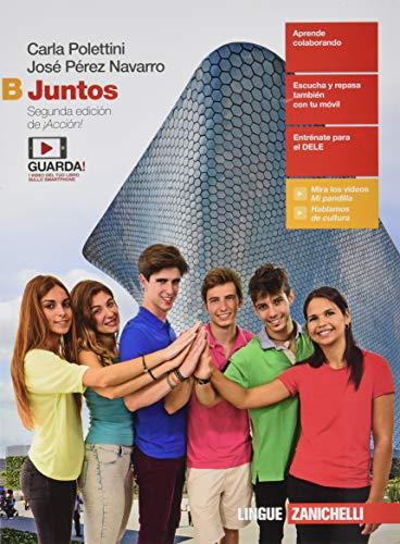 Juntos. Per le Scuole superiori. Con e-book. Con Libro: Ponte a prueba [Lingua spagnola]: Vol. B