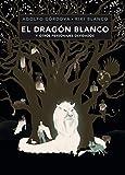 El dragón blanco y otros personajes olvidados (Spanish Edition)