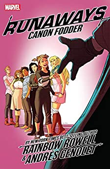 Runaways by Rainbow Rowell Vol. 5: Cannon Fodder: Canon Fodder (Runaways (2017-)) by [Rainbow Rowell, Andres Genolet, Kris Anka]
