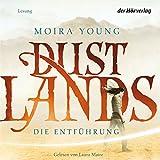 Die Entführung: Dustlands 1