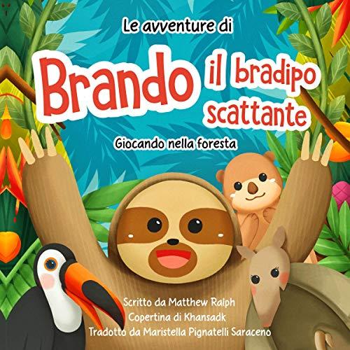 Le avventure di Brando il bradipo scattante [The Adventures of Brando the Snappy Sloth] cover art
