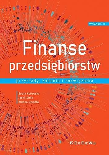 Finanse przedsiębiorstw: Przykłady, zadania i rozwiązania