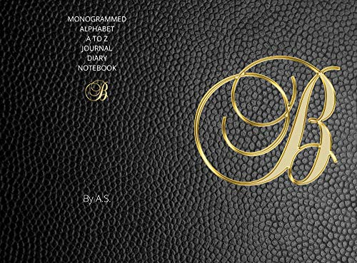 B: MONOGRAMMED  ALPHABET  A TO Z JOURNAL DIARY NOTEBOOK (English Edition)