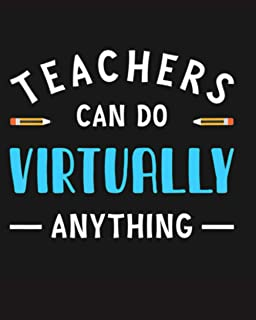 Teacher Can Do Virtually Anything: Best Teacher notebook journal And Record book With Document and Record Parent Contacts,...