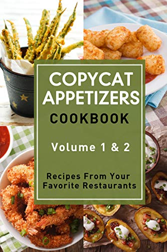 Copycat Appetizers Cookbook: Recipes From