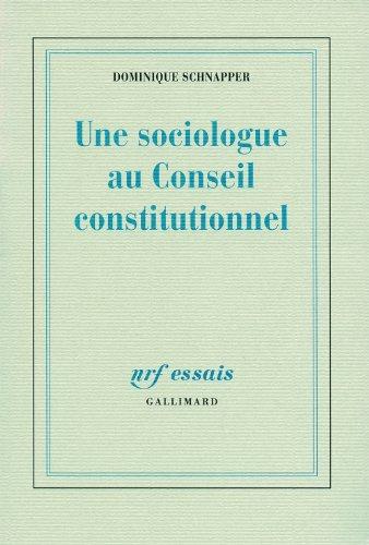 Une sociologue au Conseil Constitutionnel (NRF Essais t. 0) (French Edition)