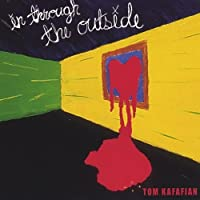In Through the Outside by Tom Kafafian (2004-07-02)