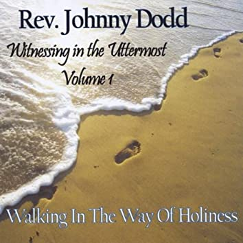 Witnessing in the Uttermost, Vol. 1